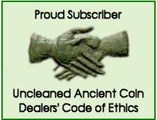Proud Subscriber to the Uncleaned Ancient Coin Dealers' Code of Ethics