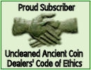 See the Uncleaned Ancient Coin Dealers' Code of Ethics